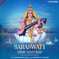 Listen to Saraswati Gayatri Mantra songs from Saraswati Vedic Mantras - For Knowledge & Wisdom