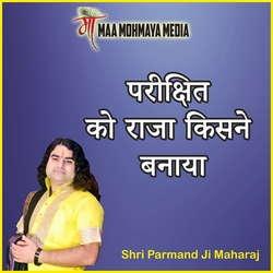 Parikshit Ko Raaja Kisne Banaya songs