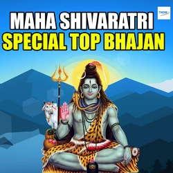 MahaShivaratri Special Top Bhajan songs