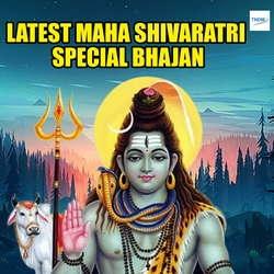 Latest MahaShivaratri Special Bhajan songs