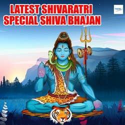 LatestShivaratri Special Shiva Bhajan songs