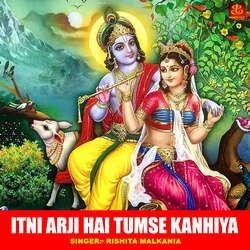 Itni Arji Hai Tumse Kanhiya songs