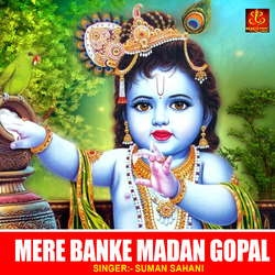 Mere Banke Madan Gopal songs
