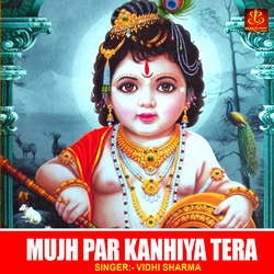 Mujh Par Kanhiya Tera songs