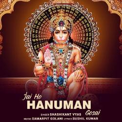Jai Ho Hanuman Gosai songs