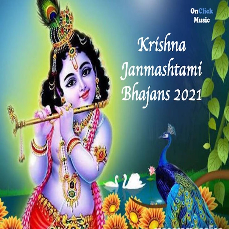 Krishna Janmashtami Bhajans 2021 songs