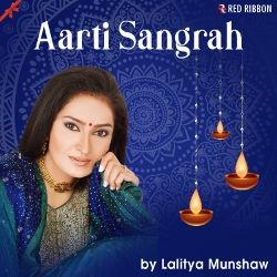 Aarti Sangrah By Lalitya Munshaw songs