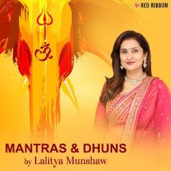 Mantras & Dhuns By Lalitya Munshaw songs