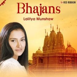 Bhajans - Lalitya Munshaw songs