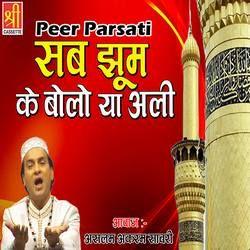 Peer Parasti Sab Jhoom Ke Bolo Ya Ali songs