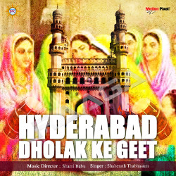 Hyderabad Dholak Ke Geet songs