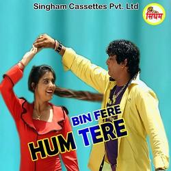 Bin Fere Hum Tere songs