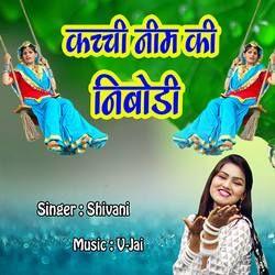 Kachi Neem Ki Nibodi songs