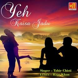 Yeh Kaisa Jadu songs