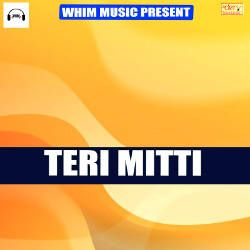 Teri Mitti songs