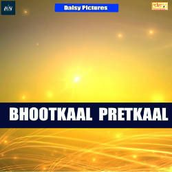 Bhootkaal Pretkaal songs