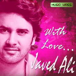 Listen to Behka Sama songs from With Love - Javed Ali
