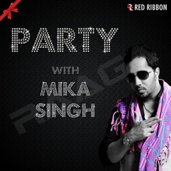 Party With Mika Singh