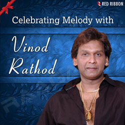 Listen to Tera Aanchal Lehraaye songs from Celebrating Melody With Vinod Rathod
