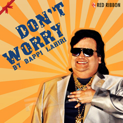 Listen to Don't Worry songs from Don't Worry