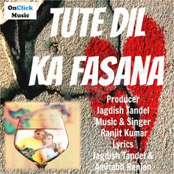 Listen to Tute Dil Ka Fasana songs from Tute Dil Ka Fasana