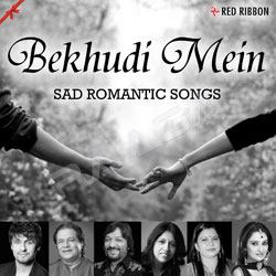 Listen to Meri Maut Pe songs from Bekhudi Mein - Sad Romantic Songs
