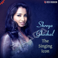 Shreya Ghoshal - The Singing Icon