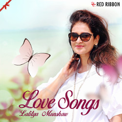 Love Songs By Lalitya Munshaw songs