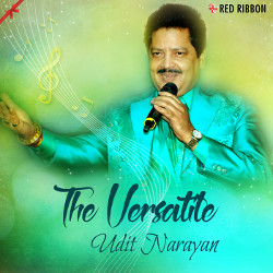 The Versatile Udit Narayan songs