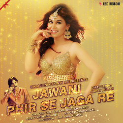 Listen to Jawani Phir Se Jaga Re songs from Jawani Phir Se Jaga Re