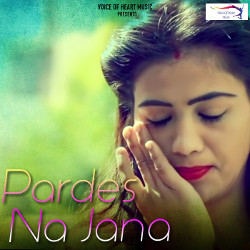Pardes Na Jana songs