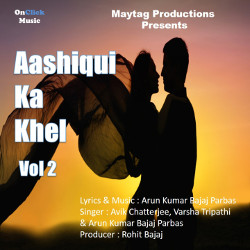 Aashiqui Ka Khel Volume 2 songs