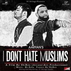 I Dont Hate Muslims songs