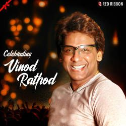 Celebrating Vinod Rathod songs