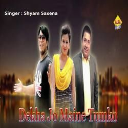 Dekha Jo Maine Tumko songs