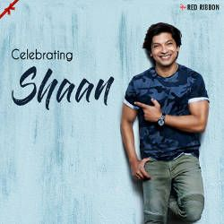 Celebrating Shaan songs
