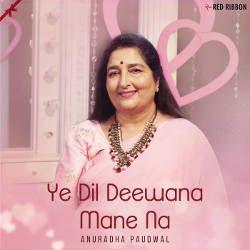 Ye Dil Deewana Mane Na songs