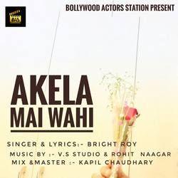 Listen to Akela Mai Wahi songs from Akela Mai Wahi