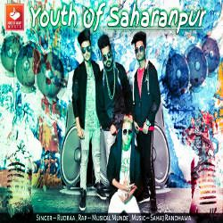 Youth Of Saharanpur songs