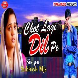 Chot Lagi Dil Pe songs