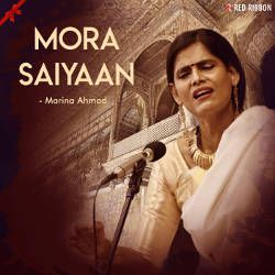 Listen to Mora Saiyaan songs from Mora Saiyaan