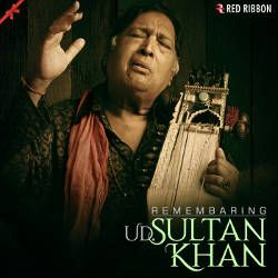 Remembering Ustad Sultan Khan songs