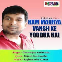 Listen to Ham Maurya Vansh Ke Yoddha Hai songs from Ham Maurya Vansh Ke Yoddha Hai