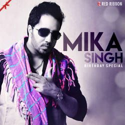 Mika Singh Birthday Special songs