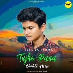 Tujhe Pana Chahta Hoon songs