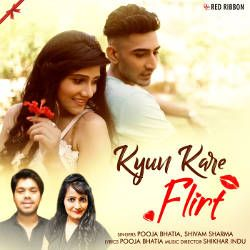 Listen to Kyun Kare Flirt songs from Kyun Kare Flirt