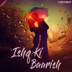 Ishq Ki Baarish songs