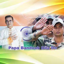 Papa Bandook Dila Do songs