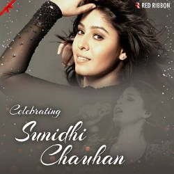 Celebrating Sunidhi Chauhan