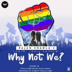 Why Not We (LGBTQ India Anthem) songs